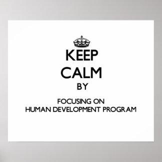 Keep calm by focusing on Human Development Program Poster