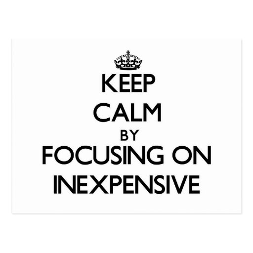 Keep Calm by focusing on Inexpensive Post Cards