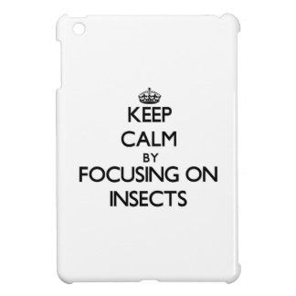 Keep Calm by focusing on Insects iPad Mini Cases