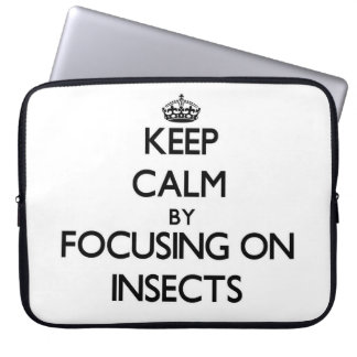 Keep Calm by focusing on Insects Laptop Computer Sleeve