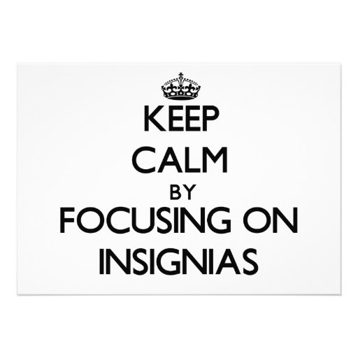 Keep Calm by focusing on Insignias Card