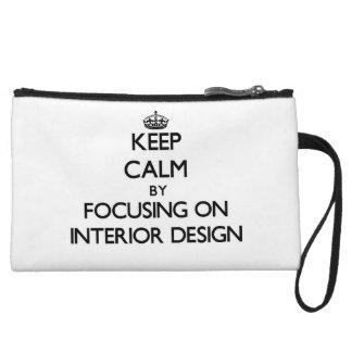 Keep Calm by focusing on Interior Design Wristlet