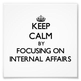 Keep Calm by focusing on Internal Affairs Photograph