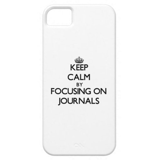 Keep Calm by focusing on Journals iPhone 5 Covers