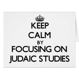 Keep calm by focusing on Judaic Studies Greeting Cards