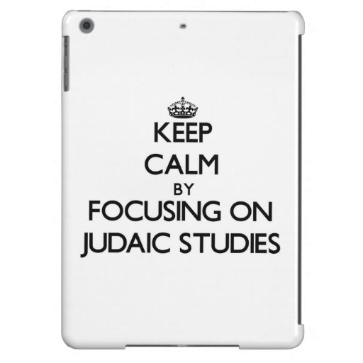 Keep calm by focusing on Judaic Studies Cover For iPad Air