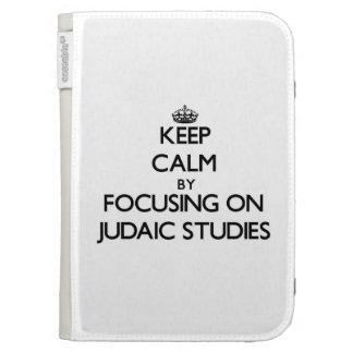 Keep calm by focusing on Judaic Studies Kindle 3G Case
