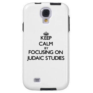 Keep calm by focusing on Judaic Studies Galaxy S4 Case