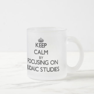 Keep calm by focusing on Judaic Studies Mugs