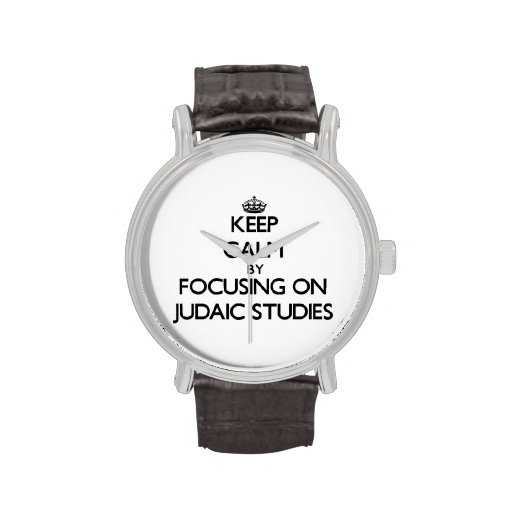 Keep calm by focusing on Judaic Studies Wristwatches