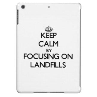 Keep Calm by focusing on Landfills iPad Air Cover