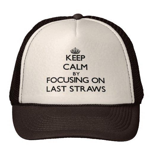 Keep Calm by focusing on Last Straws Hat