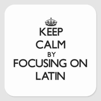 Keep Calm by focusing on Latin Square Sticker
