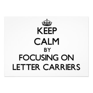 Keep Calm by focusing on Letter Carriers Custom Invite