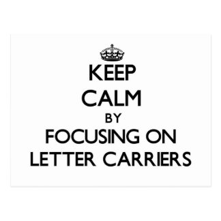 Keep Calm by focusing on Letter Carriers Postcard