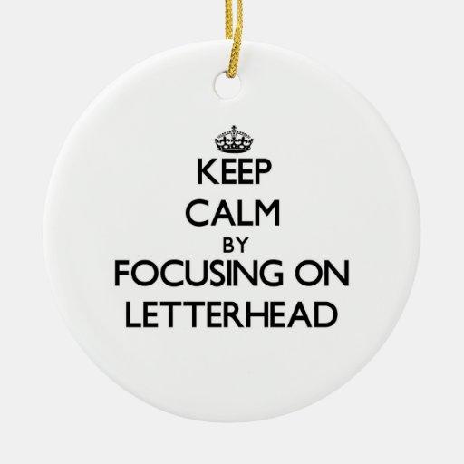 Keep Calm by focusing on Letterhead Ornaments