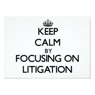 "Keep Calm by focusing on Litigation 5"" X 7"" Invitation Card"