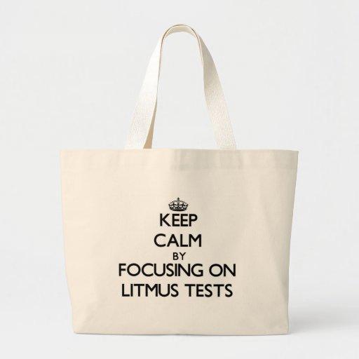 Keep Calm by focusing on Litmus Tests Tote Bags