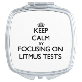 Keep Calm by focusing on Litmus Tests Compact Mirror