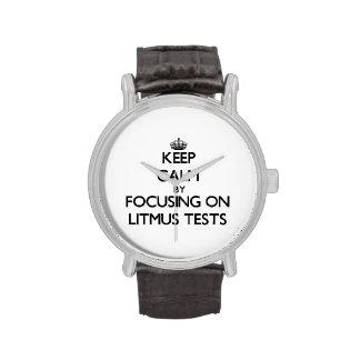 Keep Calm by focusing on Litmus Tests Watch