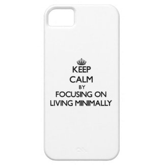 Keep Calm by focusing on Living Minimally iPhone 5 Case