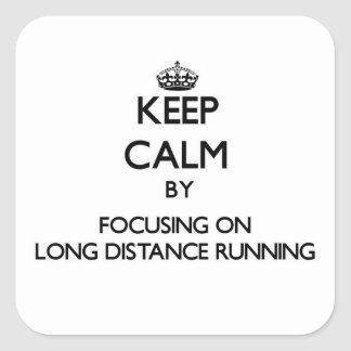 Keep Calm by focusing on Long Distance Running Square Sticker