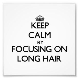 Keep Calm by focusing on Long Hair Photo Art