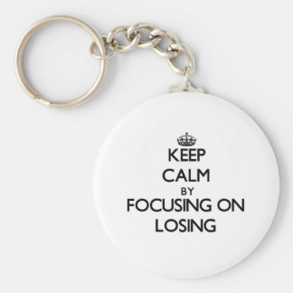 Keep Calm by focusing on Losing Keychain