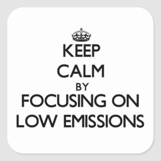 Keep Calm by focusing on LOW EMISSIONS Sticker
