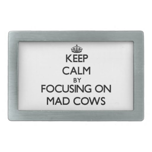 Keep Calm by focusing on Mad Cows Belt Buckles