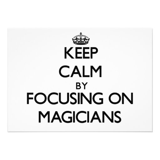 Keep Calm by focusing on Magicians Personalized Invites