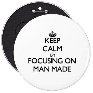 Keep Calm by focusing on Man Made Pins