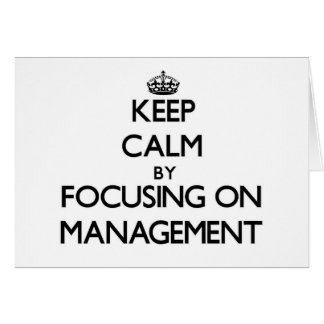 Keep calm by focusing on Management Cards