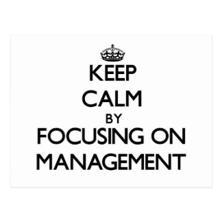 Keep calm by focusing on Management Postcard