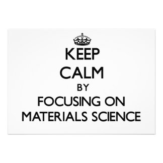 Keep calm by focusing on Materials Science Personalized Invites