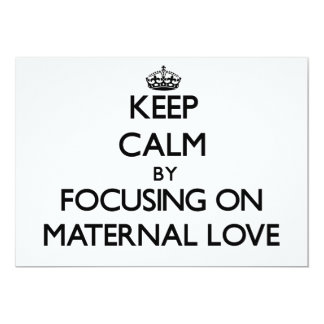 Keep Calm by focusing on Maternal Love Personalized Invitations