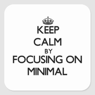 Keep Calm by focusing on Minimal Square Stickers