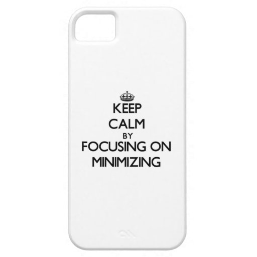 Keep Calm by focusing on Minimizing Cover For iPhone 5/5S