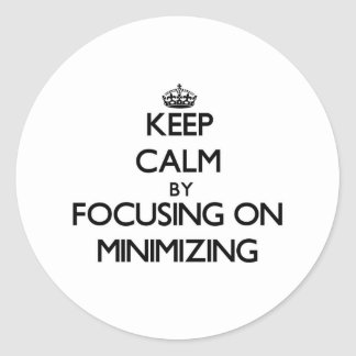 Keep Calm by focusing on Minimizing Stickers