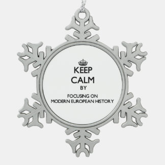 Keep calm by focusing on Modern European History Ornaments