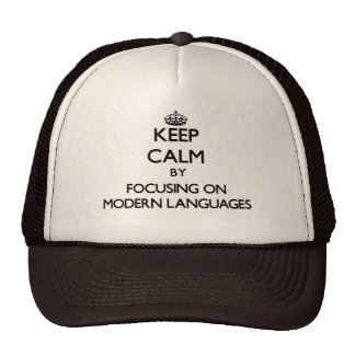 Keep calm by focusing on Modern Languages Trucker Hats