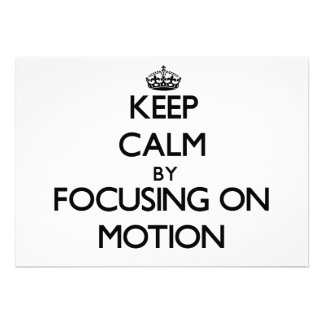 Keep Calm by focusing on Motion Personalized Invitation
