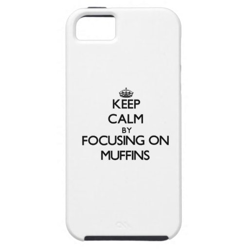 Keep Calm by focusing on Muffins Case For iPhone 5/5S