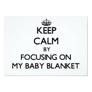 Keep Calm by focusing on My Baby Blanket Invitations