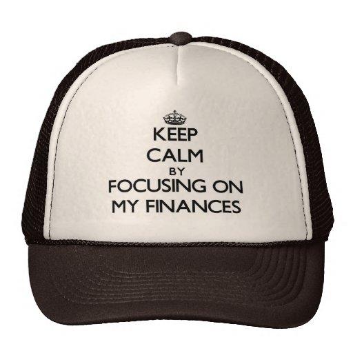 Keep Calm by focusing on My Finances Trucker Hat