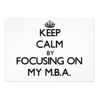 Keep Calm by focusing on My M B A Card