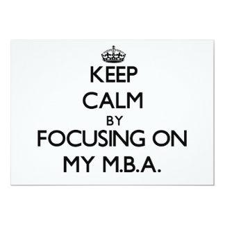 Keep Calm by focusing on My M.B.A. 13 Cm X 18 Cm Invitation Card