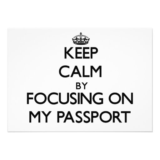 Keep Calm by focusing on My Passport Cards