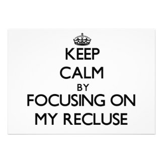 Keep Calm by focusing on My Recluse Announcements