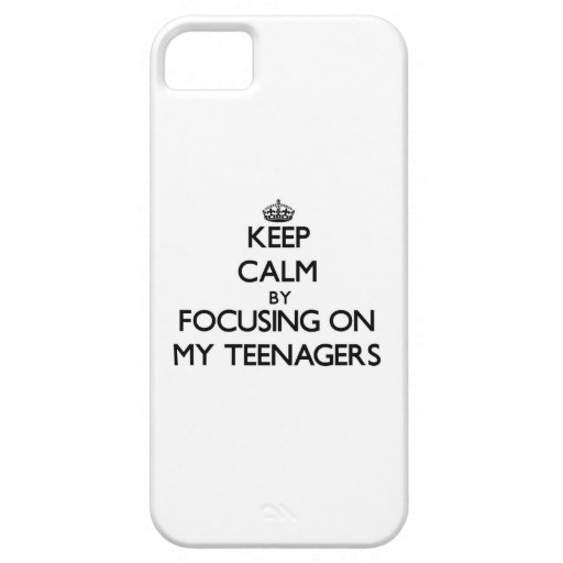Keep Calm by focusing on My Teenagers iPhone 5 Case